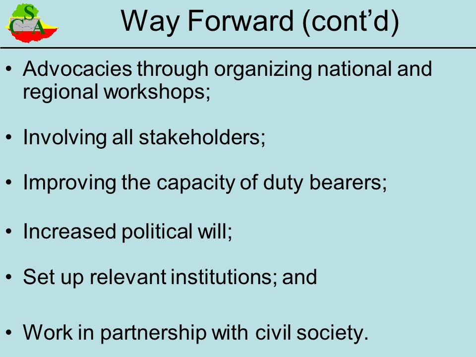Way Forward (cont'd) Advocacies through organizing national and regional workshops; Involving all stakeholders;