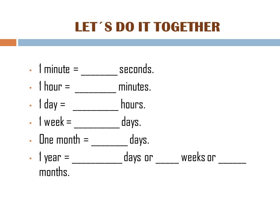 LET´S DO IT TOGETHER 1 minute = ______ seconds.