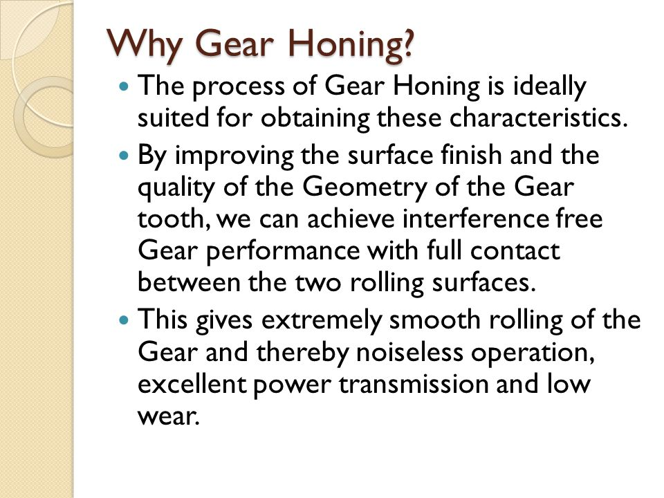 Gear Honing: Characteristics & Specific applications - ppt