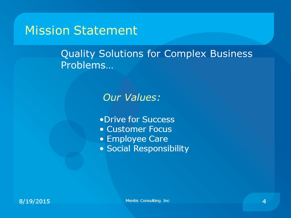 Mission Statement Quality Solutions for Complex Business Problems…