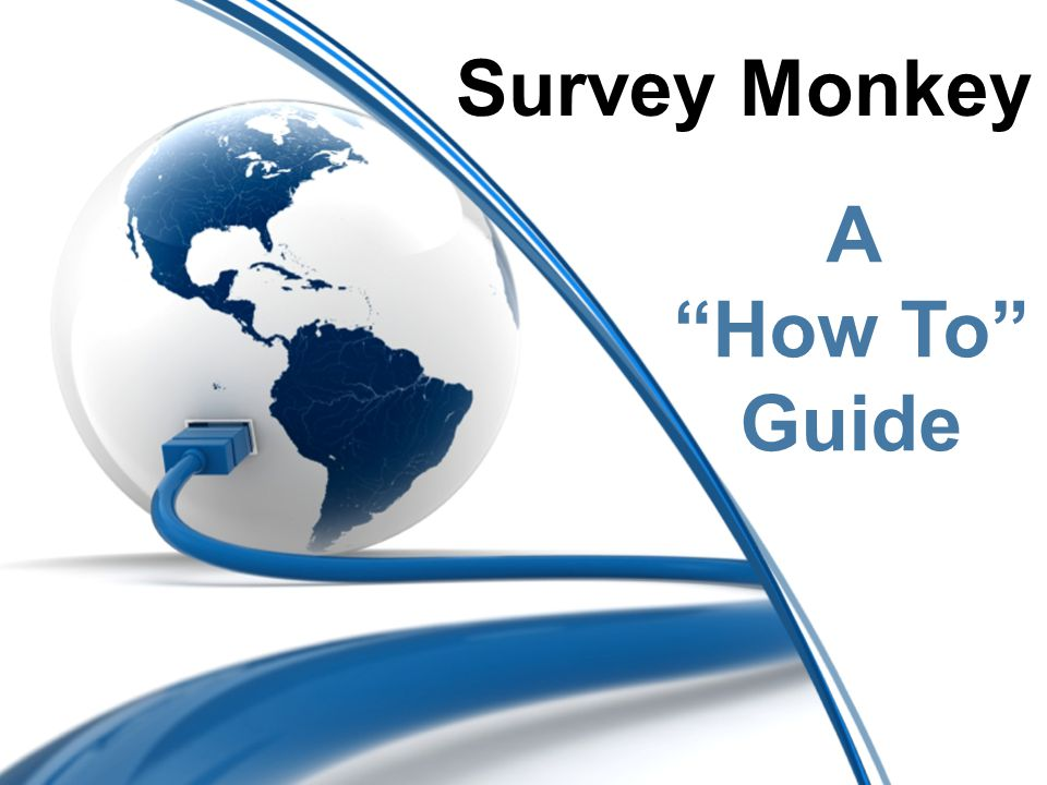 Survey Monkey A How To Guide