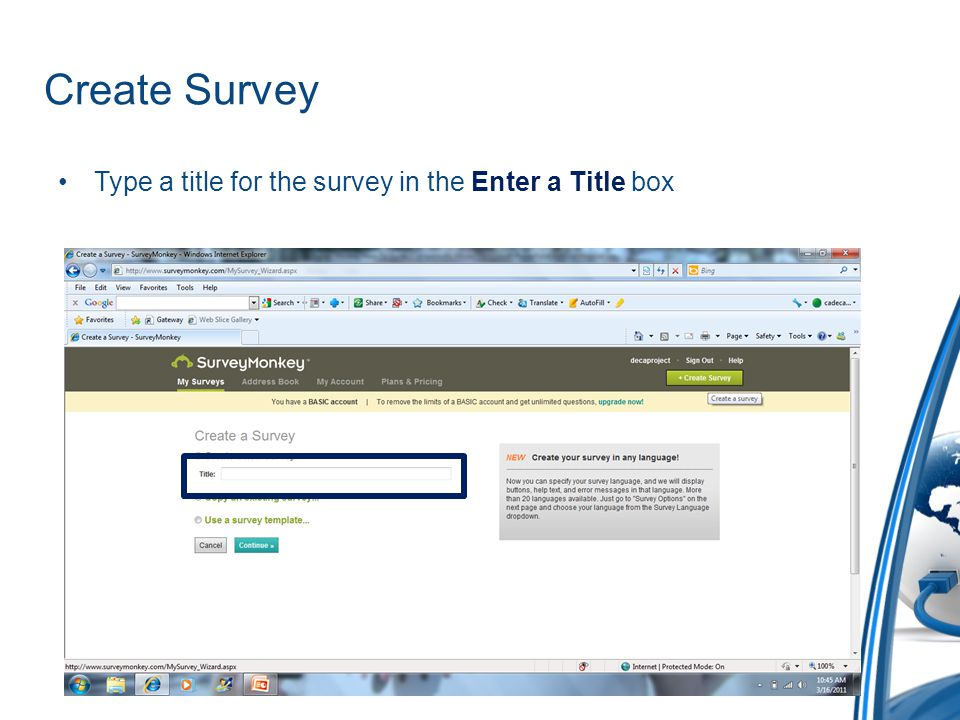 Create Survey Type a title for the survey in the Enter a Title box