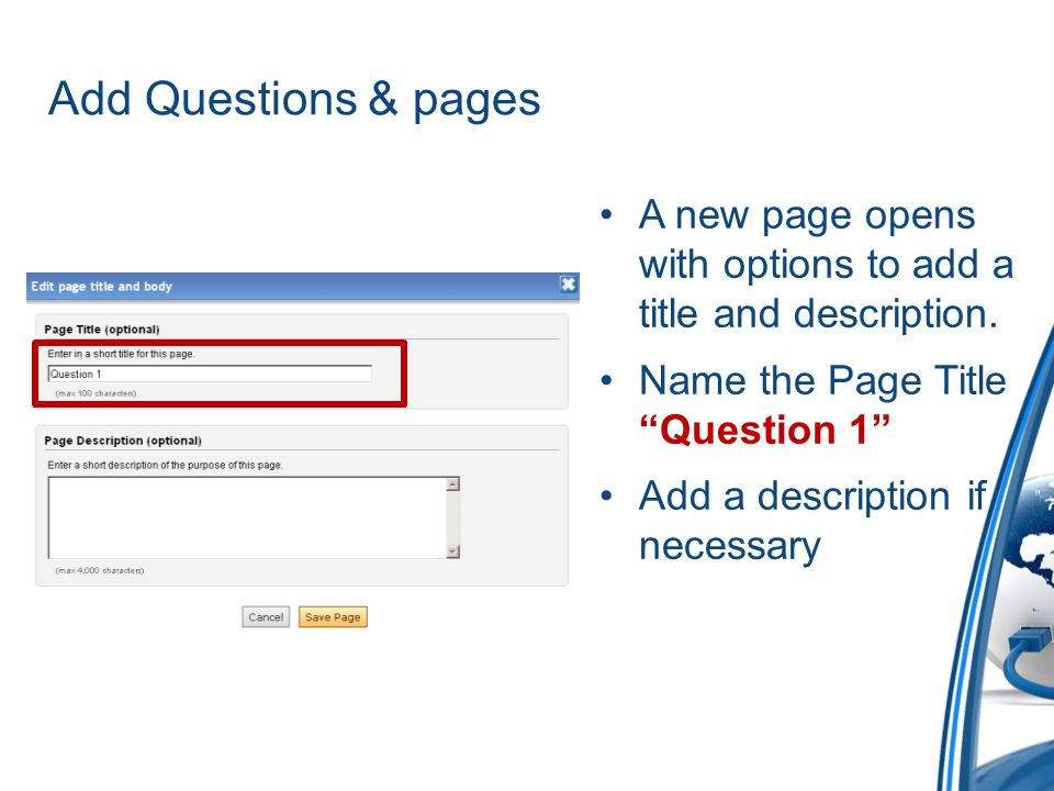 Add Questions & pages A new page opens with options to add a title and description. Name the Page Title Question 1