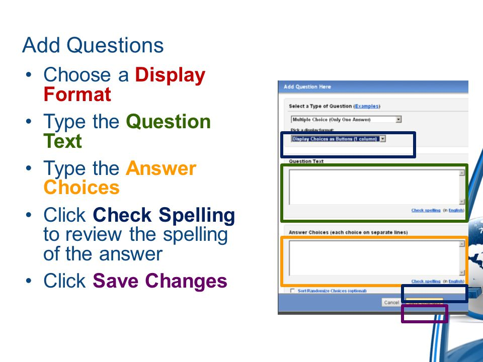 Add Questions Choose a Display Format Type the Question Text