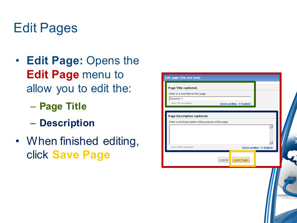 Edit Pages Edit Page: Opens the Edit Page menu to allow you to edit the: Page Title. Description.