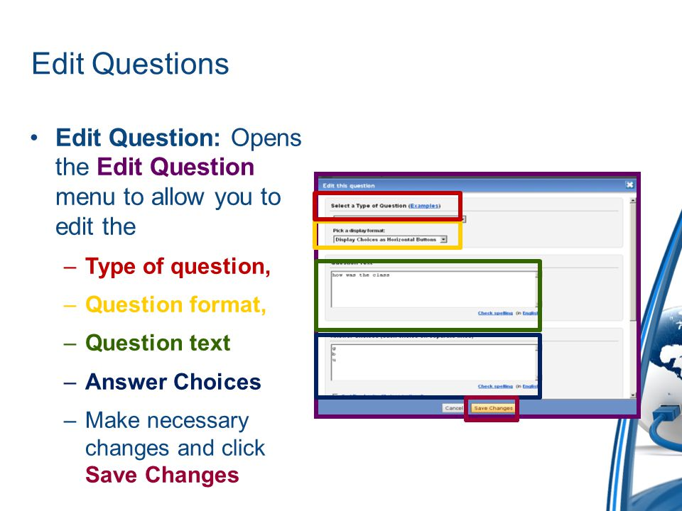 Edit Questions Edit Question: Opens the Edit Question menu to allow you to edit the. Type of question,