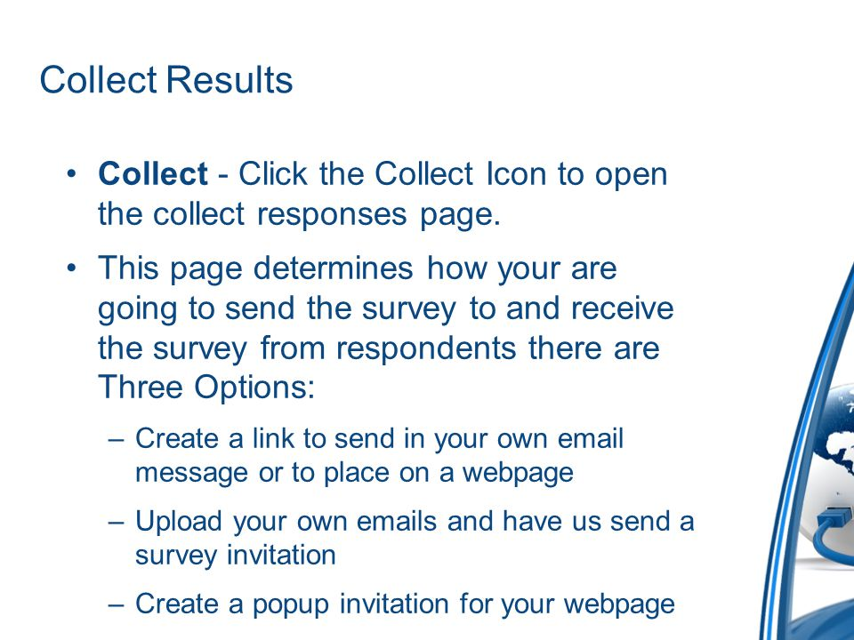 Collect Results Collect - Click the Collect Icon to open the collect responses page.