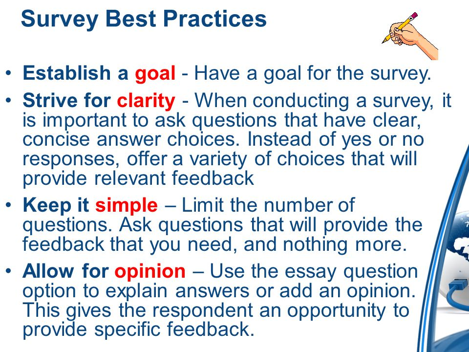 Survey Best Practices Establish a goal - Have a goal for the survey.