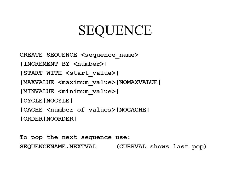 SEQUENCE CREATE SEQUENCE <sequence_name>
