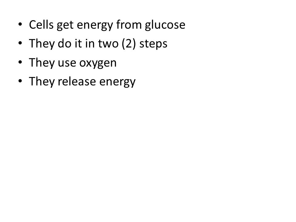 Cells get energy from glucose