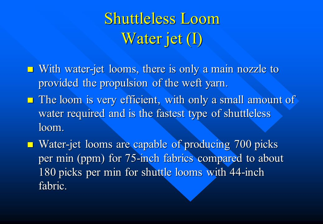 Introduction (2) Weaving machines: Shuttleless looms - ppt