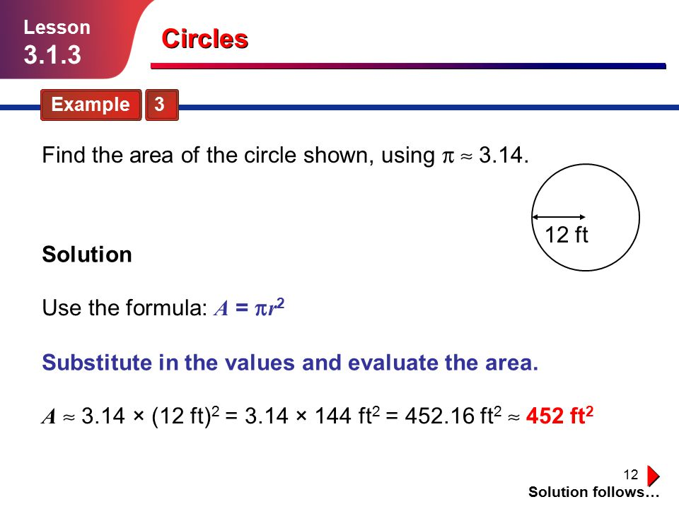 Circles Find the area of the circle shown, using p » ft