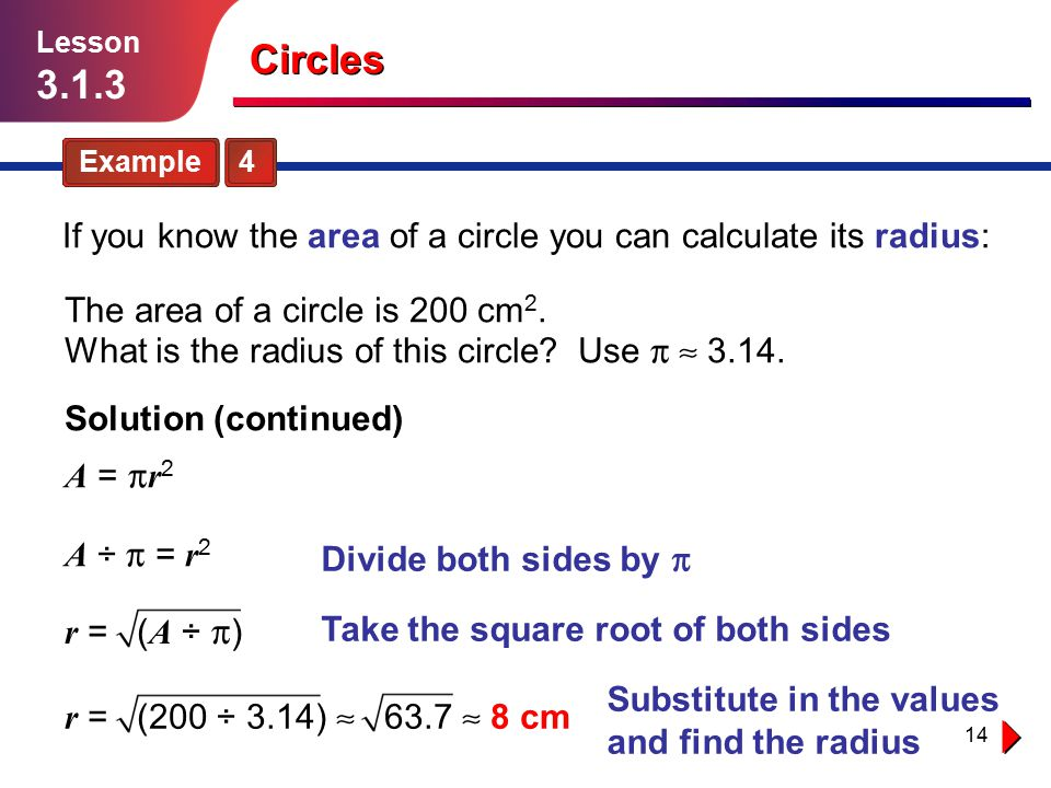 Lesson Circles. Example 4. If you know the area of a circle you can calculate its radius:
