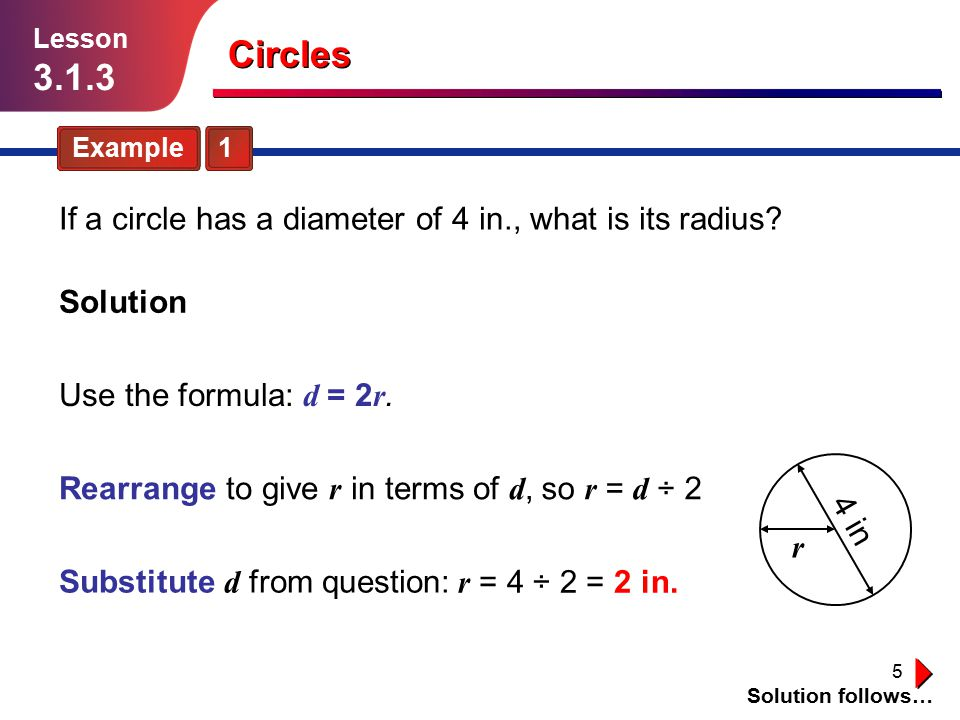 Circles If a circle has a diameter of 4 in., what is its radius