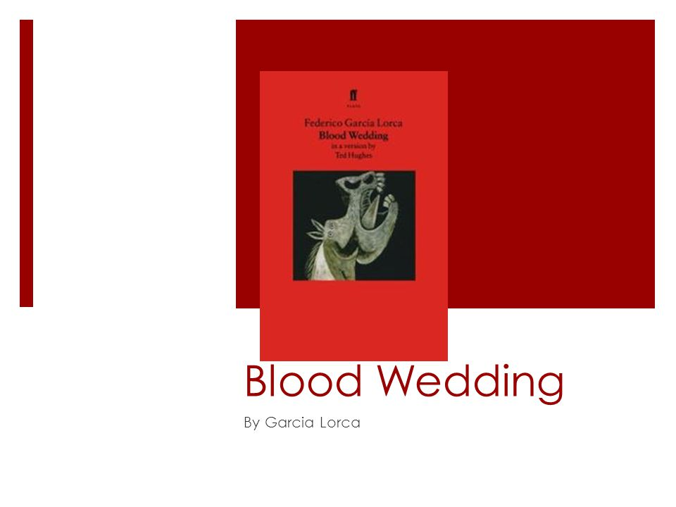 Blood Wedding By Garcia Lorca Ppt Download