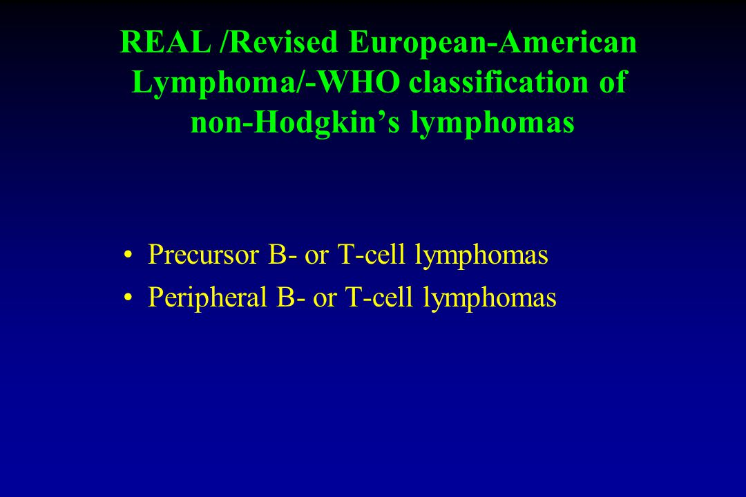 REAL /Revised European-American Lymphoma/-WHO classification of non-Hodgkin's lymphomas