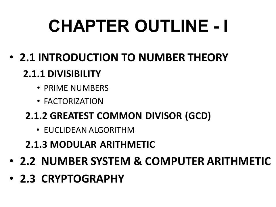 CHAPTER OUTLINE - I 2.1 INTRODUCTION TO NUMBER THEORY