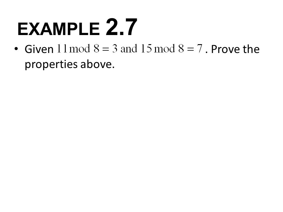 EXAMPLE 2.7 Given . Prove the properties above.