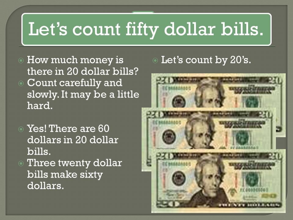 Let's count fifty dollar bills.