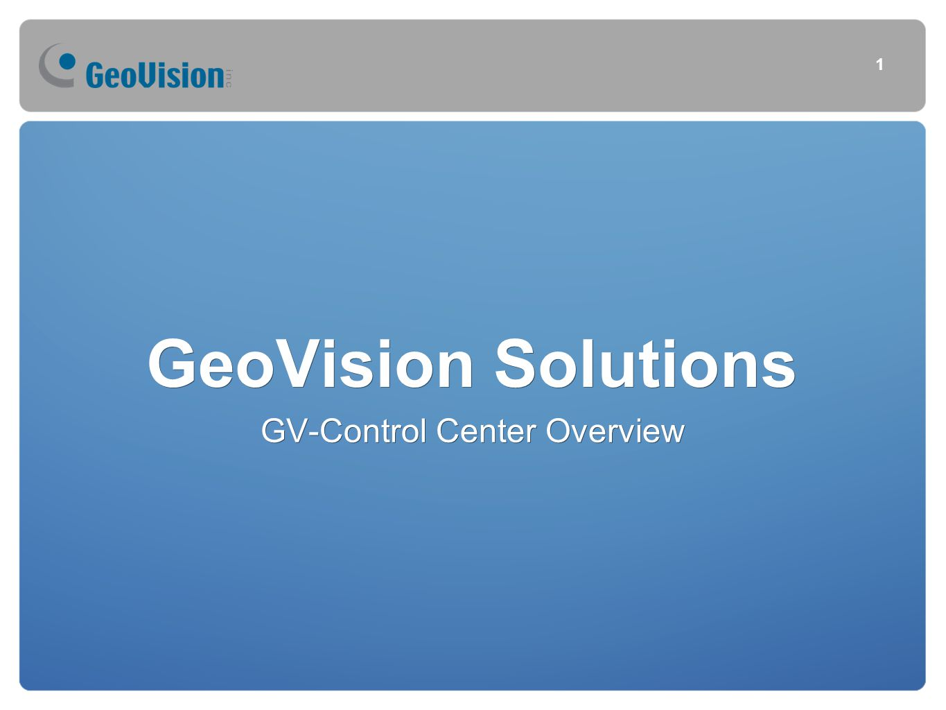 GV-Control Center Overview