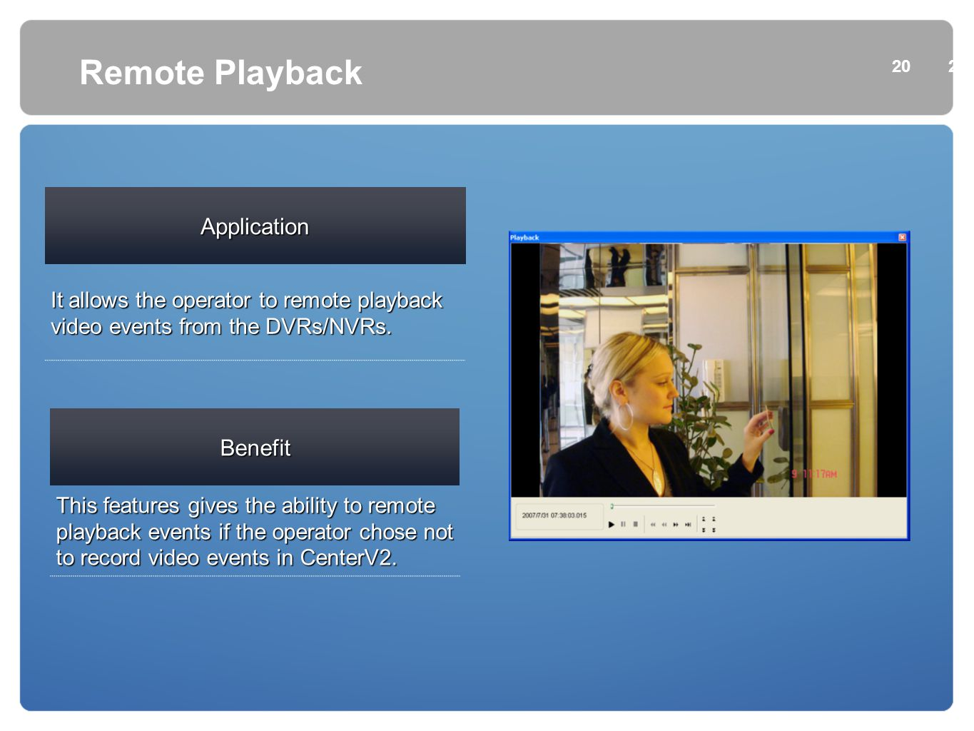 Remote Playback Application Benefit