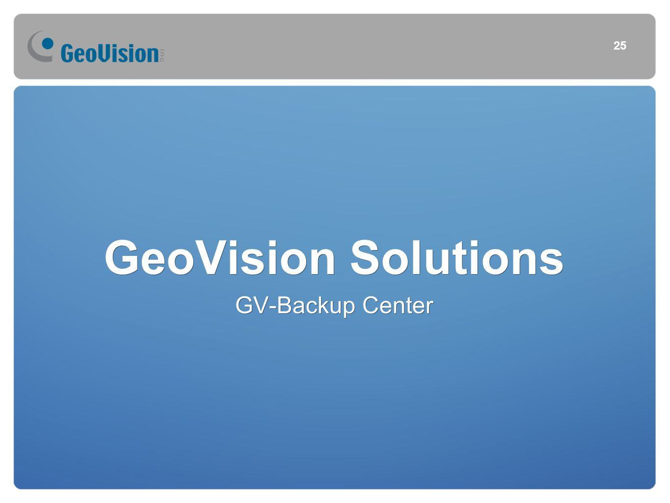 25 GeoVision Solutions GV-Backup Center