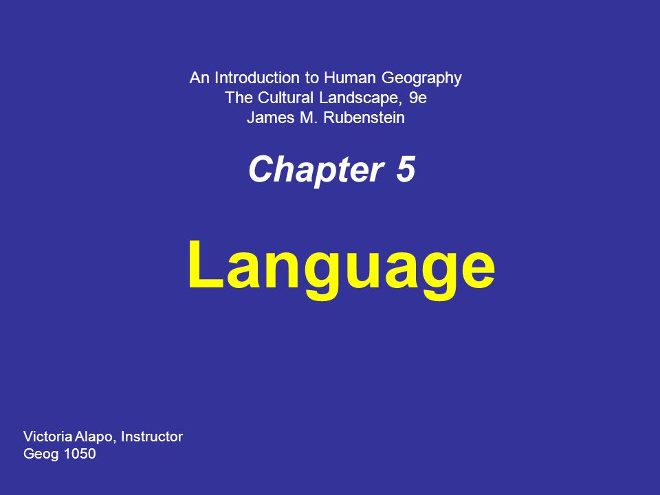 Language Chapter 5 An Introduction to Human Geography