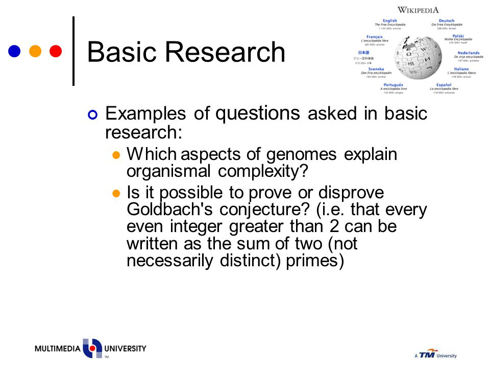 Basic Research Examples of questions asked in basic research: