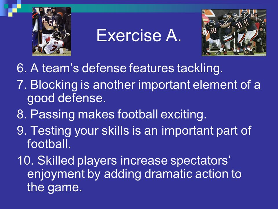 Exercise A. 6. A team's defense features tackling.