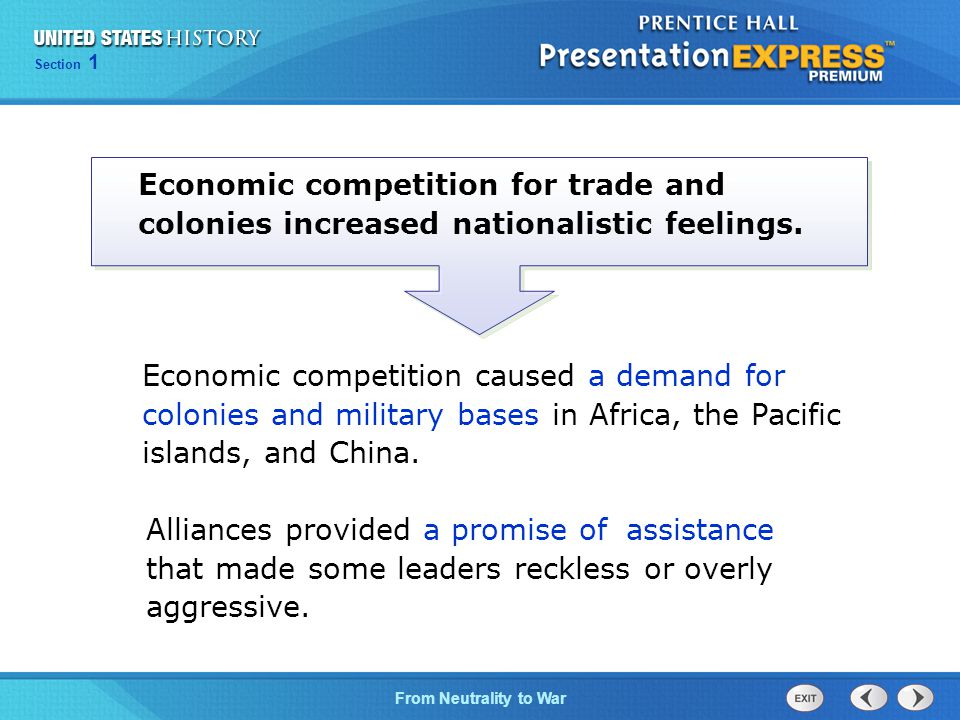 Economic competition for trade and colonies increased nationalistic feelings.
