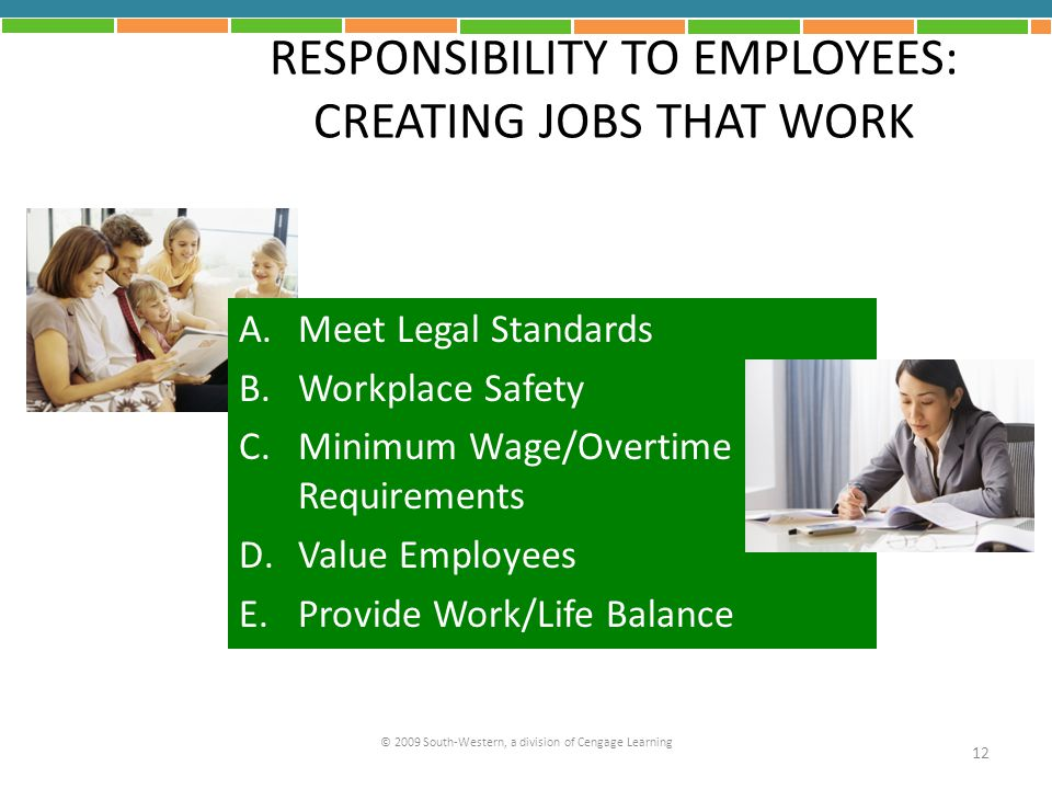 RESPONSIBILITY TO EMPLOYEES: CREATING JOBS THAT WORK