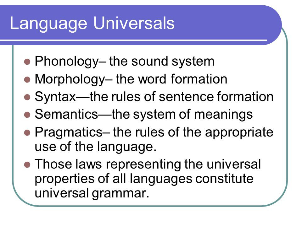 Language Universals Phonology– the sound system