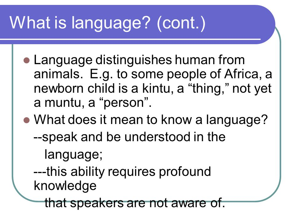 What is language (cont.)