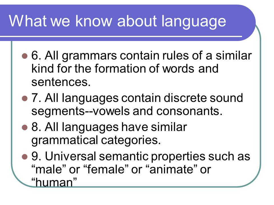 What we know about language