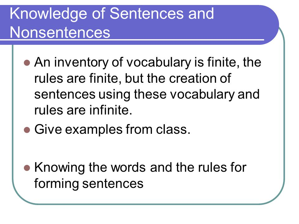 Knowledge of Sentences and Nonsentences