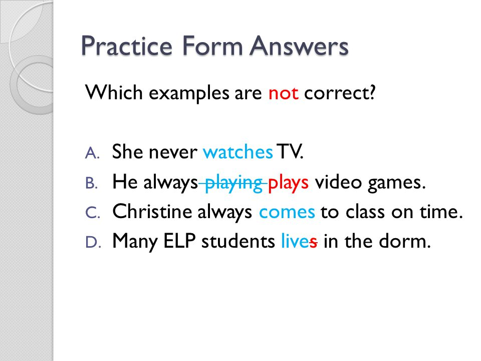 Practice Form Answers Which examples are not correct
