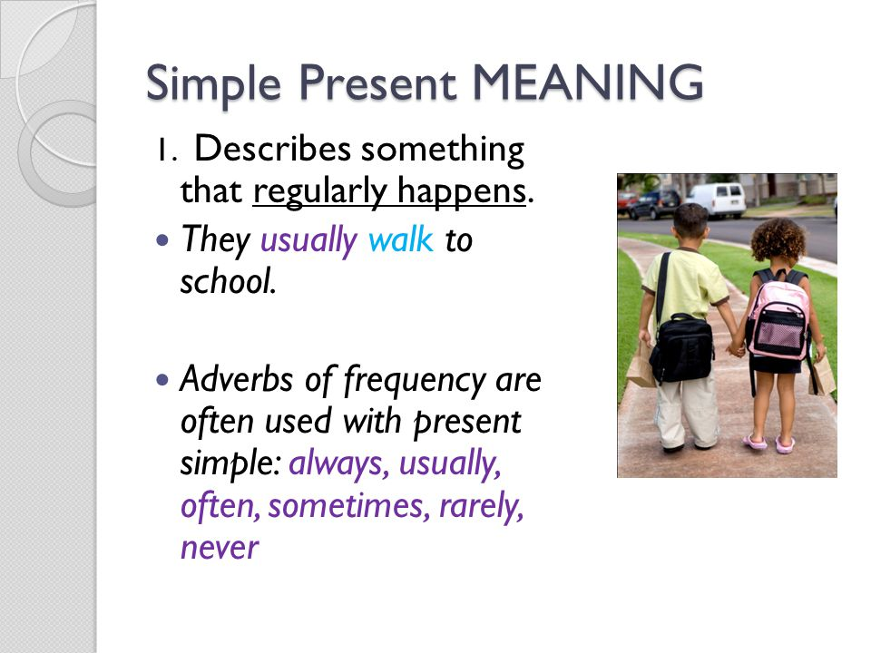 Simple Present MEANING
