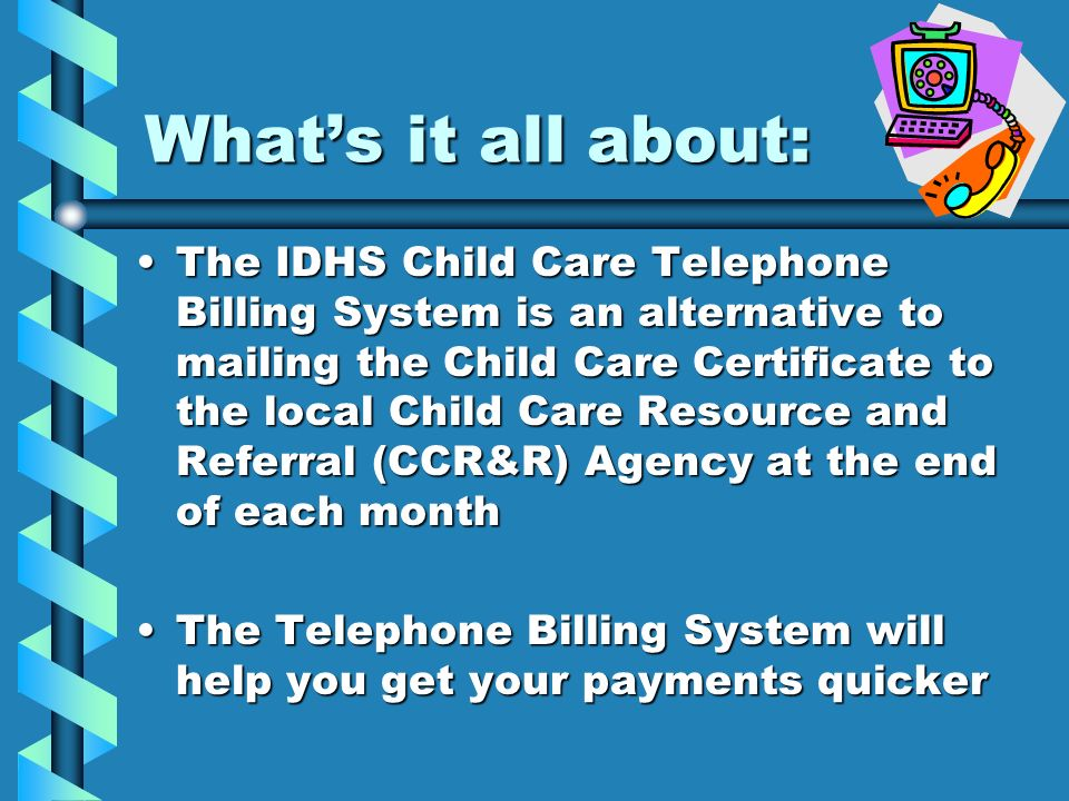 IDHS Child Care Telephone Billing System - ppt download