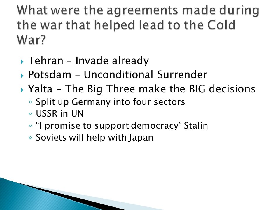 What were the agreements made during the war that helped lead to the Cold War