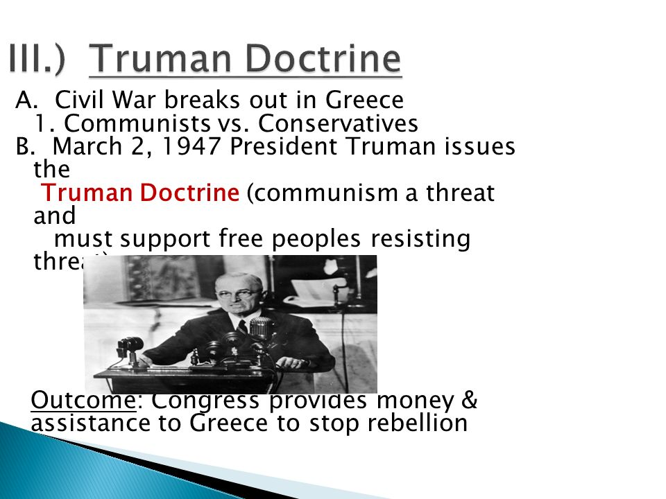 III.) Truman Doctrine