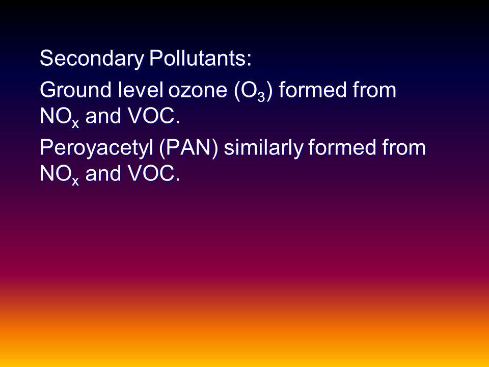 Secondary Pollutants:
