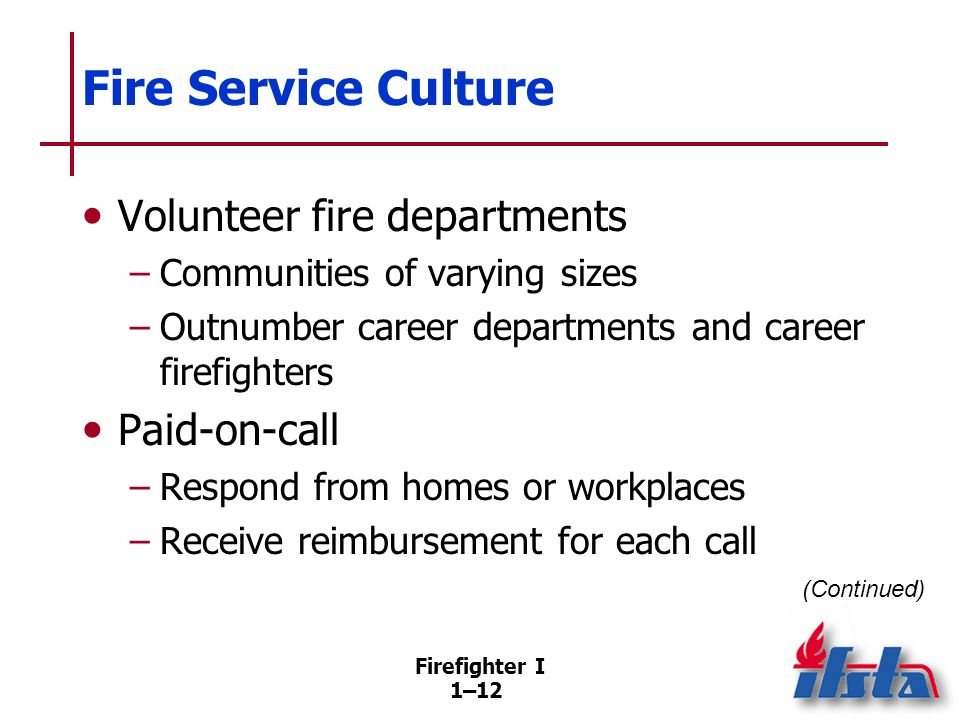 Fire Service Culture Fire departments with career personnel — larger towns and cities.