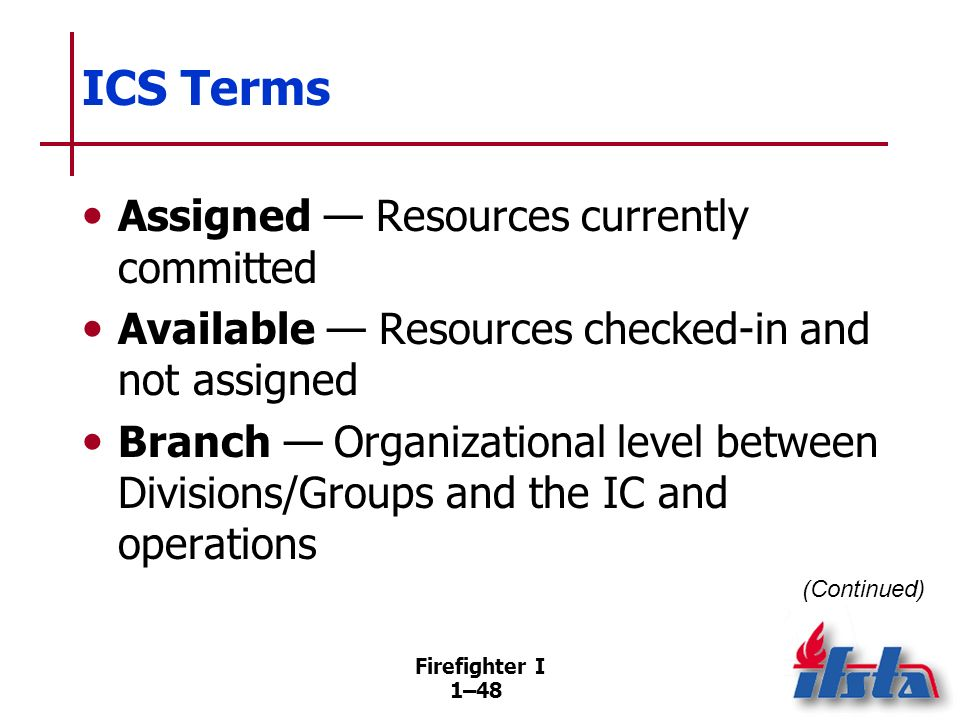 ICS Terms Command — Function of directing, ordering, and controlling resources.