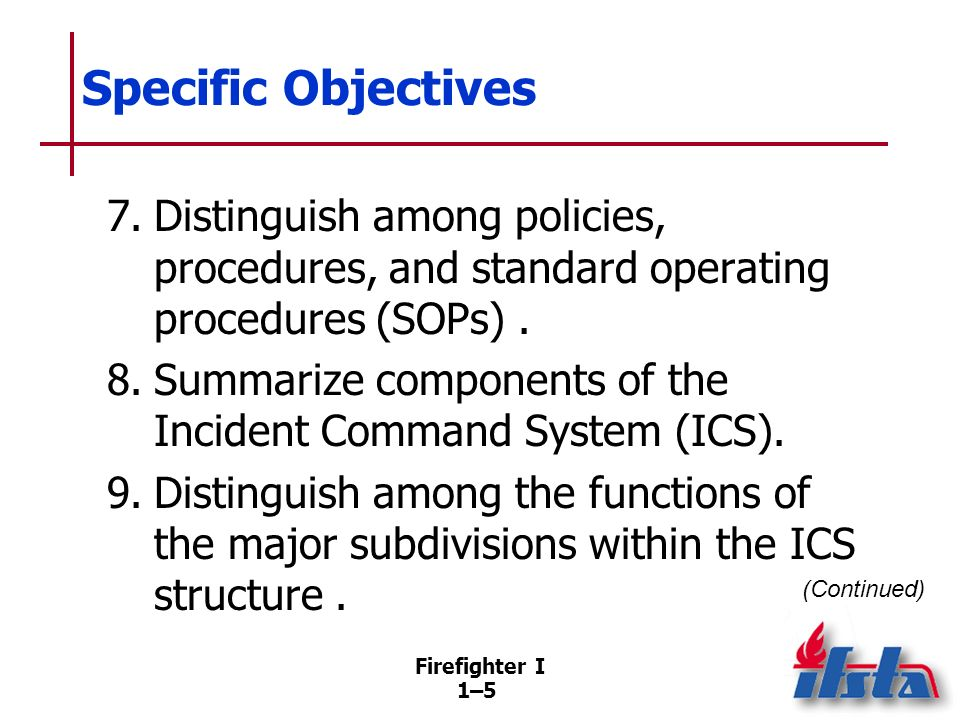 Specific Objectives 10. Define ICS terms.