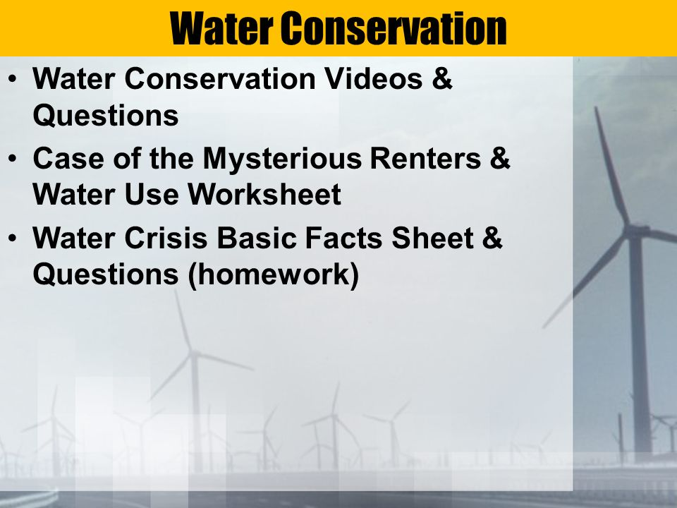 Water Conservation Water Conservation Videos & Questions