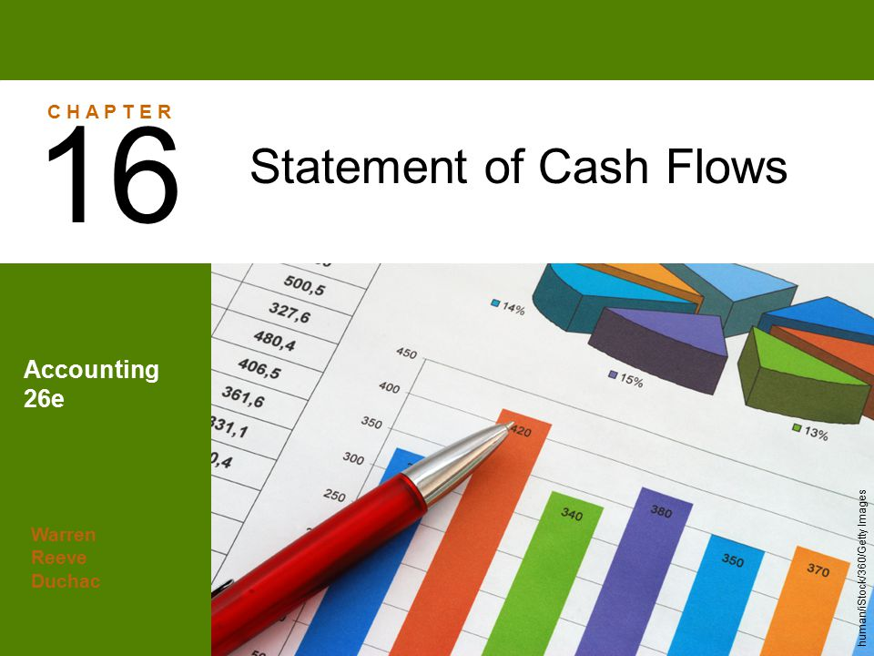 16 Statement of Cash Flows Accounting 26e C H A P T E R Warren Reeve
