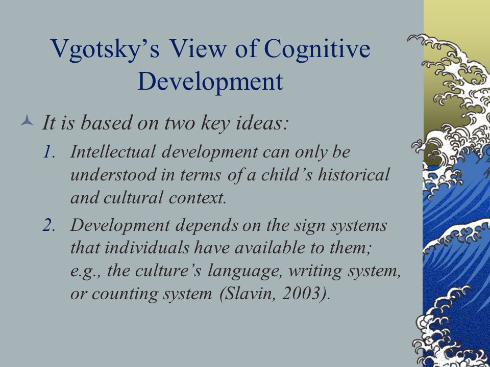 Vgotsky's View of Cognitive Development