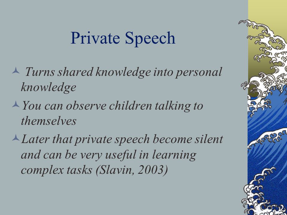 Private Speech Turns shared knowledge into personal knowledge