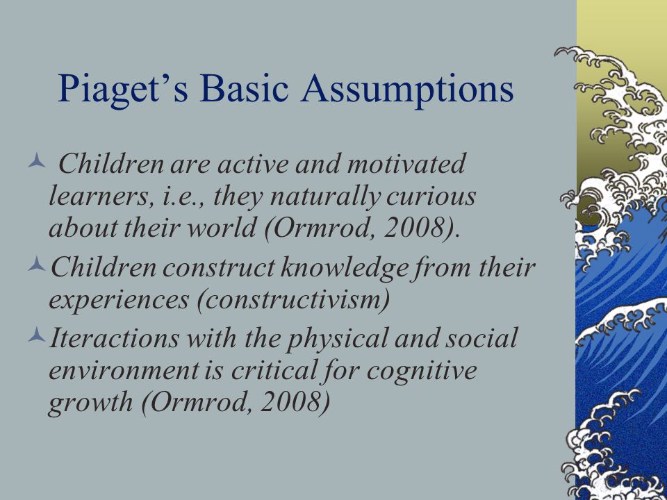 Piaget's Basic Assumptions