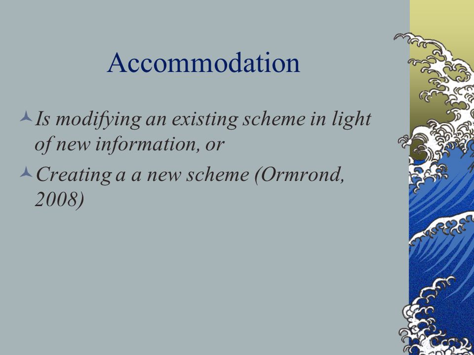 Accommodation Is modifying an existing scheme in light of new information, or.